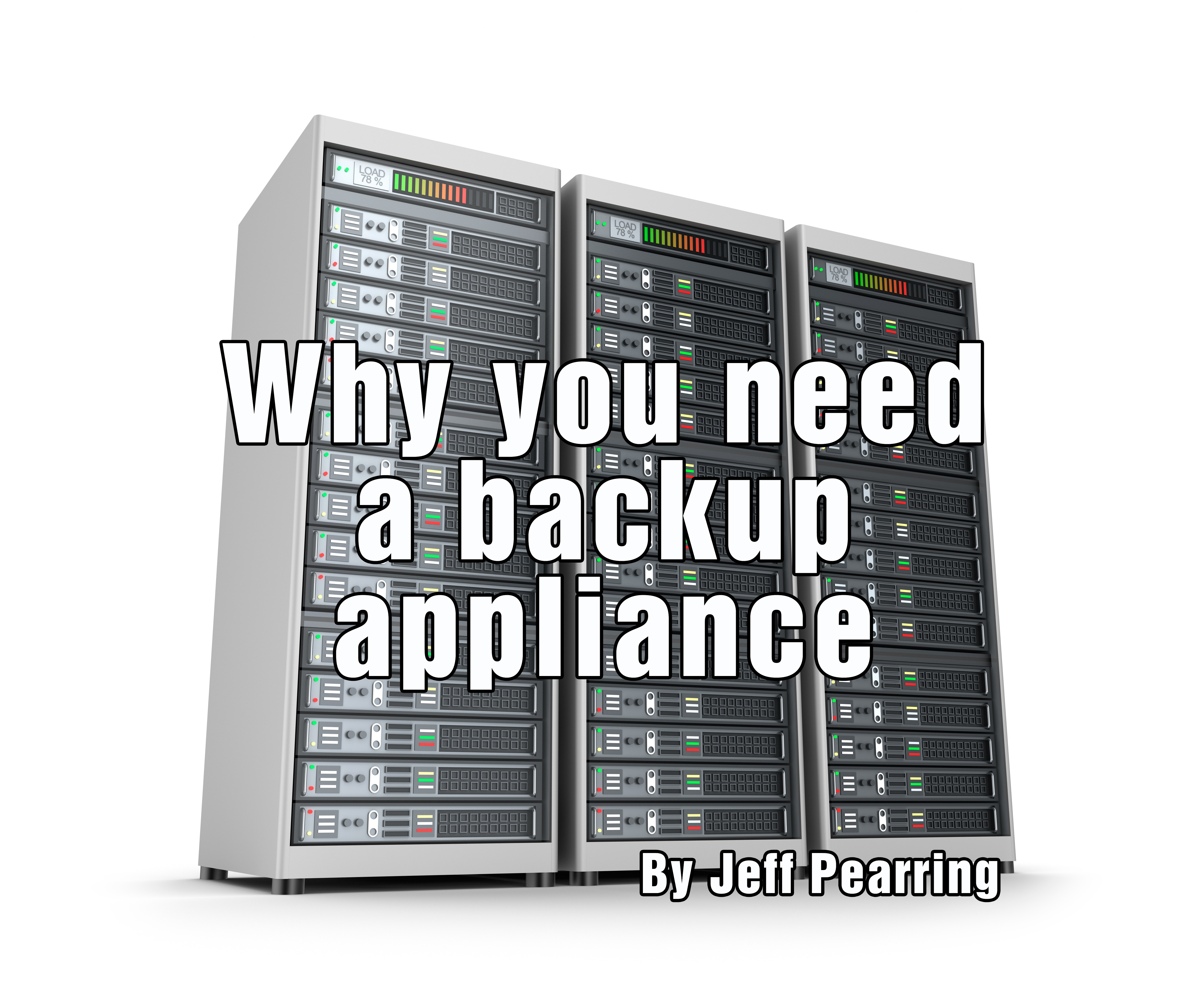 5 Reasons Why You Need a Backup Appliance